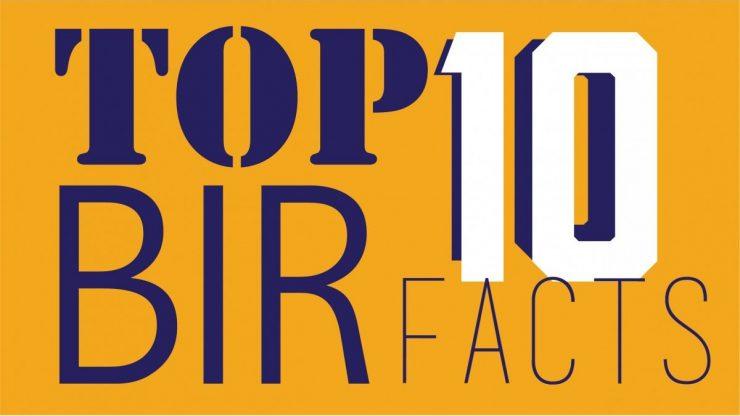 Top Ten BIR Facts